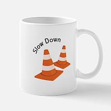 Slow Down Mugs