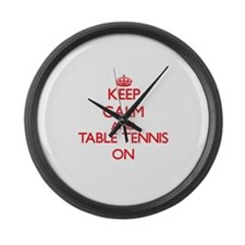 Keep calm and Table Tennis ON Large Wall Clock