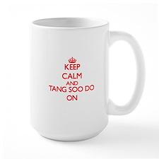 Keep calm and Tang Soo Do ON Mugs