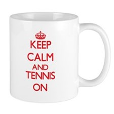 Keep calm and Tennis ON Mugs