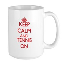 Keep calm and Tennis ON Mugs