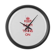 Keep calm and Tennis ON Large Wall Clock