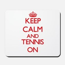 Keep calm and Tennis ON Mousepad