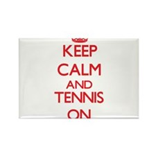 Keep calm and Tennis ON Magnets