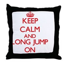 Keep calm and The Long Jump ON Throw Pillow
