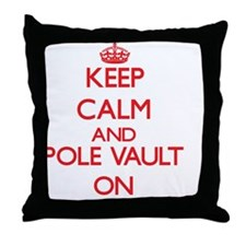 Keep calm and The Pole Vault ON Throw Pillow