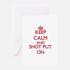 Keep calm and The Shot Put ON Greeting Cards
