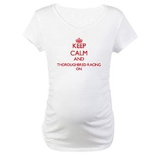 Keep calm and Thoroughbred Racin Shirt