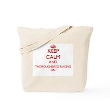 Keep calm and Thoroughbred Racing ON Tote Bag