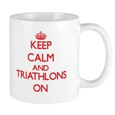 Keep calm and Triathlons ON Mugs