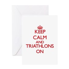 Keep calm and Triathlons ON Greeting Cards