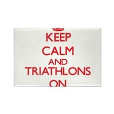 Keep calm and Triathlons ON Magnets