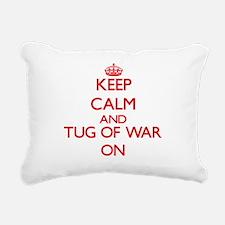 Keep calm and Tug Of War Rectangular Canvas Pillow