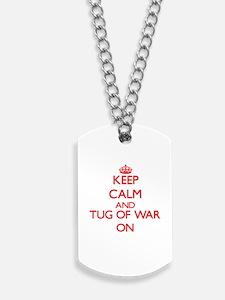 Keep calm and Tug Of War ON Dog Tags