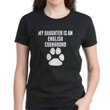 My Daughter Is An English Coonhound T-Shirt