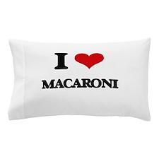 I Love Macaroni Pillow Case
