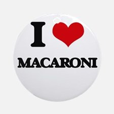 I Love Macaroni Ornament (Round)