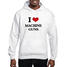 I Love Machine Guns Hoodie
