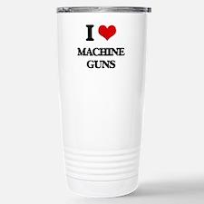 I Love Machine Guns Travel Mug