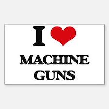 I Love Machine Guns Decal