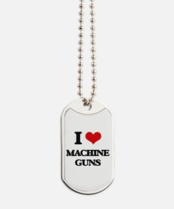 I Love Machine Guns Dog Tags