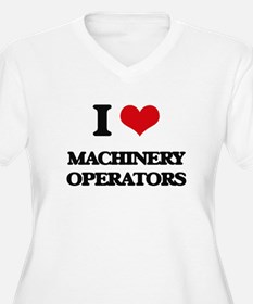 I Love Machinery Operators Plus Size T-Shirt