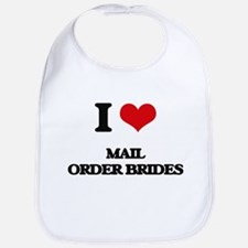 I Love Mail Order Brides Bib