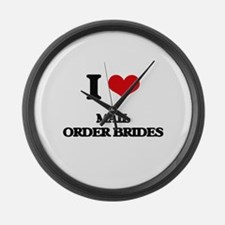 I Love Mail Order Brides Large Wall Clock