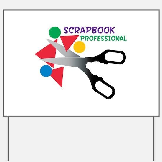 Scrapbook Professional Yard Sign