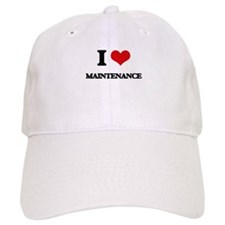 I Love Maintenance Baseball Cap