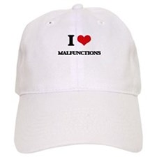 I Love Malfunctions Cap