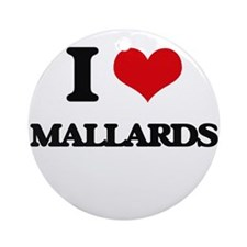 I Love Mallards Ornament (Round)
