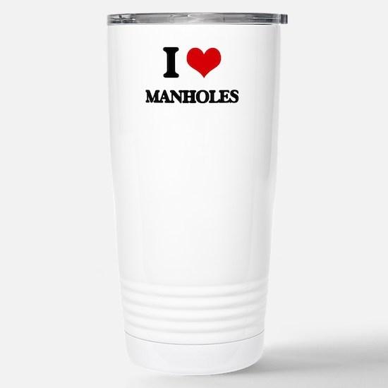 I Love Manholes Stainless Steel Travel Mug