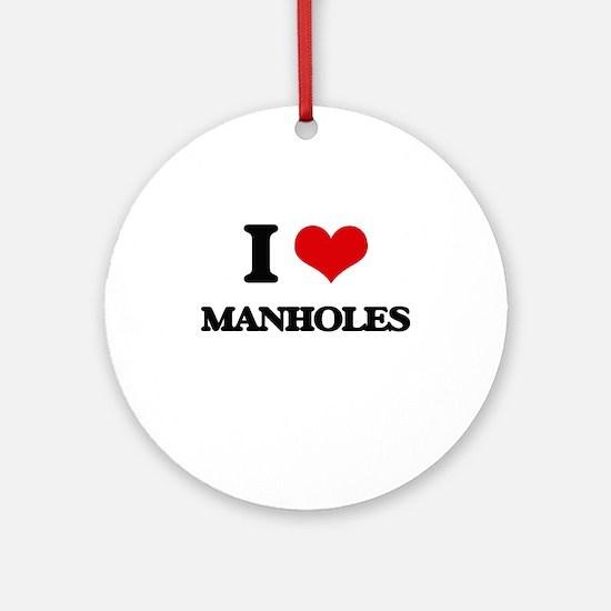 I Love Manholes Ornament (Round)