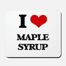 I Love Maple Syrup Mousepad