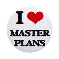 I Love Master Plans Ornament (Round)