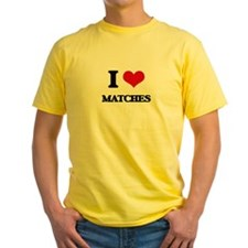 I Love Matches T-Shirt