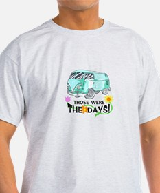 THOSE WERE THE DAYS T-Shirt