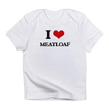 I Love Meatloaf Infant T-Shirt