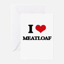 I Love Meatloaf Greeting Cards