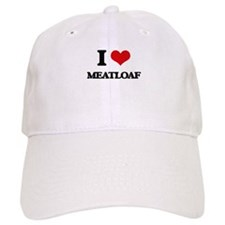 I Love Meatloaf Baseball Cap