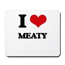 I Love Meaty Mousepad