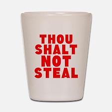 Thou Shalt Not Steal Shot Glass