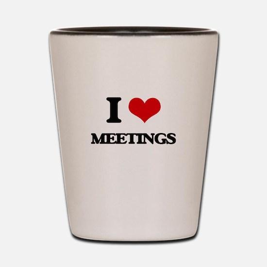 I Love Meetings Shot Glass
