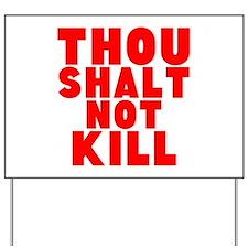Thou Shalt Not Kill Yard Sign