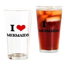 I Love Mermaids Drinking Glass