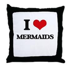 I Love Mermaids Throw Pillow