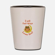 OWLWAYS LOVE YOU Shot Glass