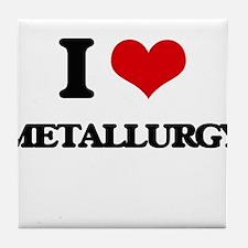 I Love Metallurgy Tile Coaster