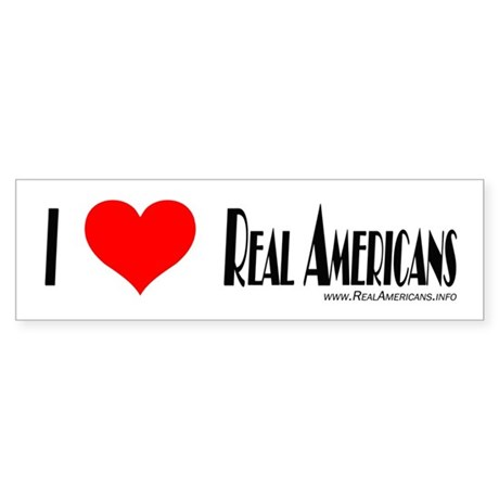Real Americans Bumper Sticker Bumper Sticker